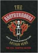 The Brotherhoods: Inside the Arthur Veno