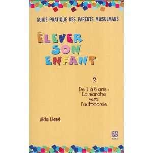 pratique des parents musulmans (9782848620428): Aicha Lionet: Books