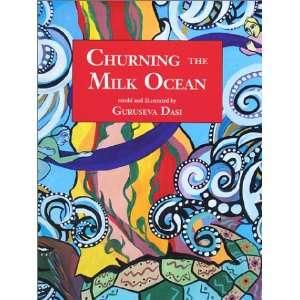 Churning the Milk Ocean (9780971934801): Guruseva Dasi: Books