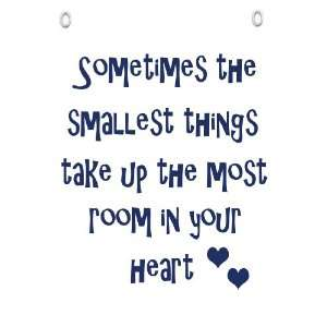 Sometimes The Smallest Things Take Up The Most Room In
