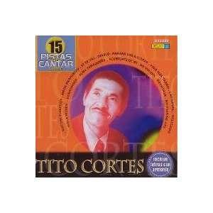 15 Pistas Para Cantar Como Tito Cortes PISTAS TITO CORTES Music