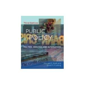 Public Policy Politics, Analysis, & Alternatives 3rd