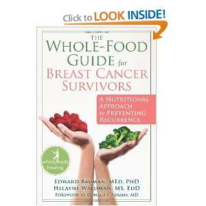 The Whole Food Guide for Breast Cancer Survivors: A