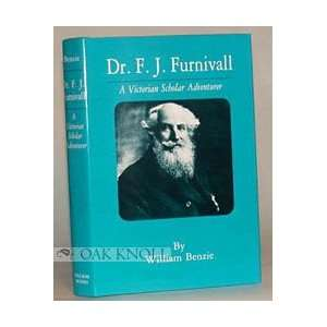 Furnivall A Victorian Scholar Adventurer: William Benzie: Books