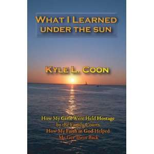 Faith in God Helped Me Get Them Back (9780984649808) Kyle Coon Books