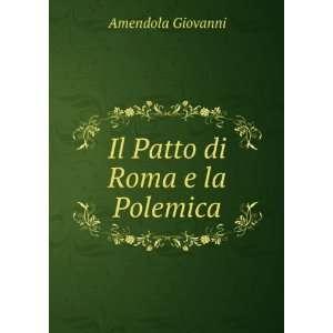 Il Patto di Roma e la Polemica Amendola Giovanni Books