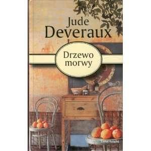 Drzewo Morwy (9788373117631): Jude Deveraux: Books