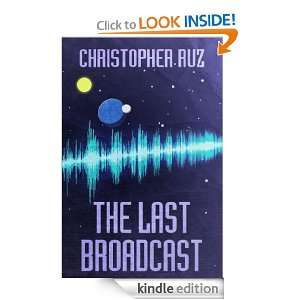The Last Broadcast Christopher 'Ruz' Hayes-Kossmann