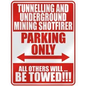 TUNNELLING AND UNDERGROUND MINING SHOTFIRER PARKING ONLY