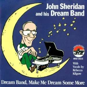 Dream Band Make Me Dream Some More John Sheridan & His Dream Band