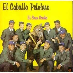 El Caballo Pelotero El Gran Combo Con Pellin Rodriguez Y