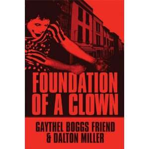of a Clown (9781448982530): Gaythel Boggs Friend, Dalton Miller: Books