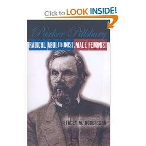 Parker Pillsbury: Radical Abolitionist, Male Feminist