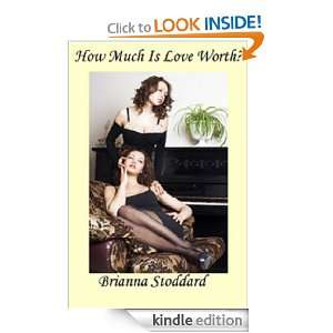 How Much is Love Worth Brianna Stoddard  Kindle Store