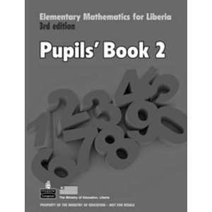 Liberia Elementary Mathematics for Liberia Pupils Book Bk