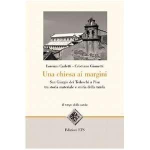 Giorgio dei Tedeschi a Pisa tra storia materiale e storia della tutela
