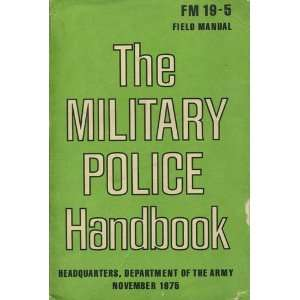 FM 19 5 FEILD MANUAL THE MILITARY POLICE HANDBOOK