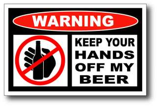Hands Off My Beer Funny Bumper Sticker Decal 4x4 truck