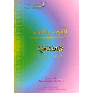 Believing in Allahs Decree, Qadar Muhammad al Jibaly