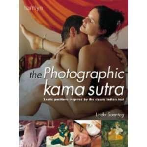 Photographic Kama Sutra (9780600602347): Linda Sonntag