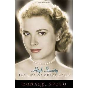 The Life of Grace Kelly (Hardcover) Donald Spoto (Author) Books