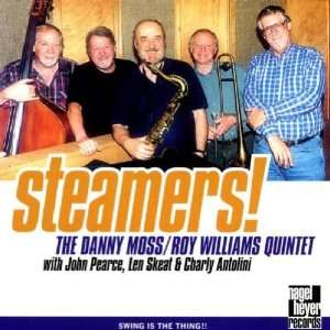 Steamers The Danny Moss and Roy Williams Quintet, Danny Moss Music