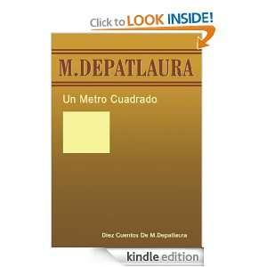 Un Metro Cuadrado:Diez Cuentos De M. Depatlaura (Spanish Edition): M