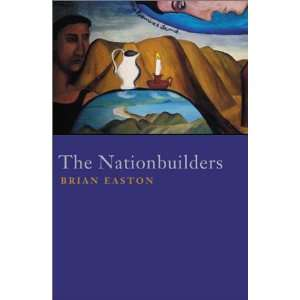 The Nationbuilders (9781869402600): Brian Easton, B. H. Easton: Books