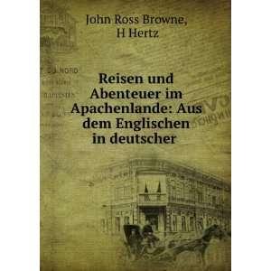 Aus dem Englischen in deutscher . H Hertz John Ross Browne Books