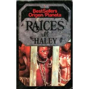 Raices (Spanish Edition of Roots) (9789688470756): Alex Haley: Books