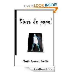 Diosa de papel (Spanish Edition): Martín Guevara Treviño: