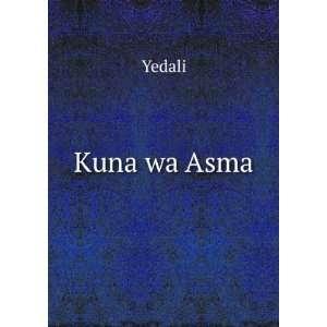Kuna wa Asma Yedali Books