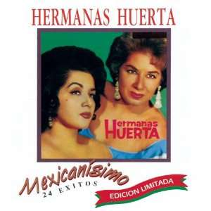 Mexicanisimo Hermanas Huerta Music