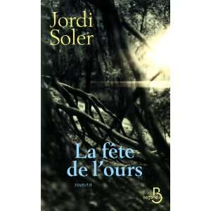 La fête de lours (9782714448422): Jordi Soler: Books