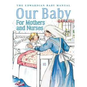 Our Baby for Mothers & Nurses (9780752442341) L Langton Hewer Books