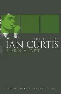 Torn Apart The Life of Ian Curtis NEW by Mick Middles 9781847725080