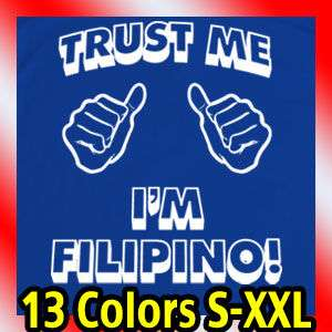 trust me im FILIPINO MEN T Shirt philippines funny Tee
