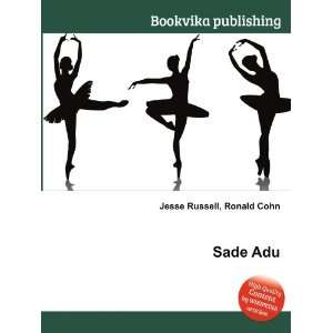 Sade Adu Ronald Cohn Jesse Russell Books