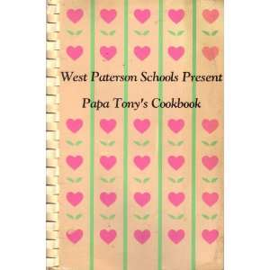 West Paterson Schools Present Papa Tonys Cookbook