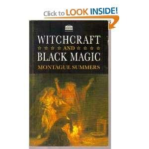 Witchcraft and Black Magic (9781859581599) Montague