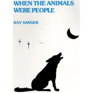 People: Stories told by the Chumash Indians of California: Kay Sanger