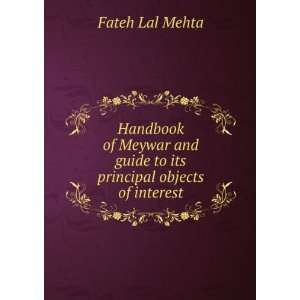 and guide to its principal objects of interest Fateh Lal Mehta Books