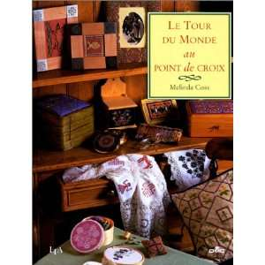 tour du monde au point de croix (9782283583067): Melinda Coss: Books