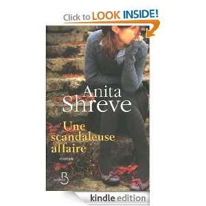 Une scandaleuse affaire (Roman) (French Edition) Anita SHREVE