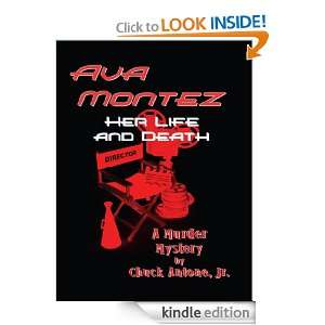 Ava Montez Her Life and Death Chuck Antone Jr  Kindle