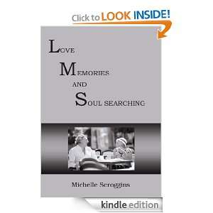 LMS:LOVE MEMORIES AND SOUL SEARCHING: Michelle Scroggins:
