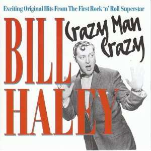 Crazy Man Crazy Bill Haley, Comets Music