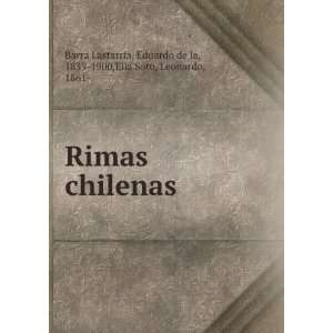 de la, 1839 1900,Eliz Soto, Leonardo, 1861  Barra Lastarria: Books