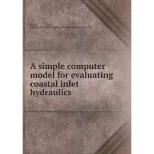 A simple computer model for evaluating coastal inlet hydraulics