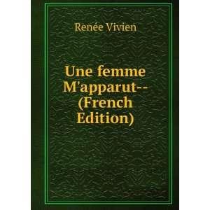 Une femme Mapparut   (French Edition) Renée Vivien Books